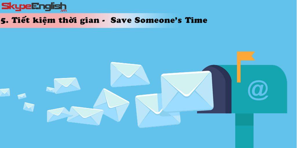 Tiết kiệm thời gian - Save Someone's Time