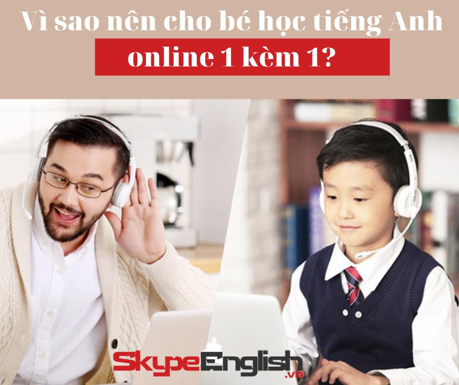 Khóa học tiếng Anh online 1 kèm 1 cho bé